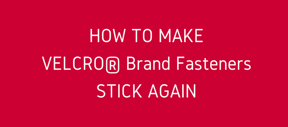 How to Make VELCRO Brand Fasteners Stick Again