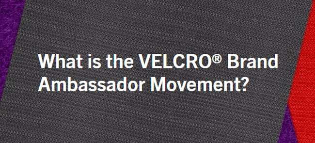 The VELCRO® Brand Ambassador Movement